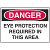 Danger Signs - Eye Protection Required In This Area