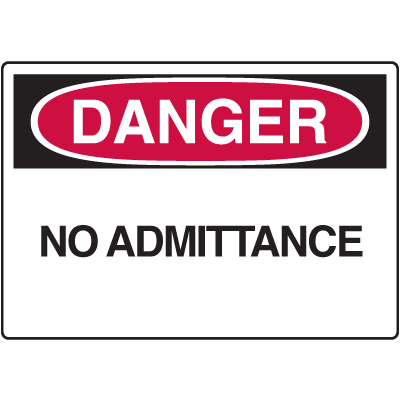 Danger Signs - No Admittance