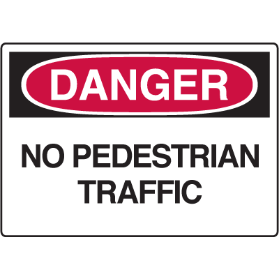 Danger Signs - No Pedestrian Traffic