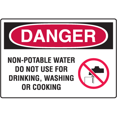 Danger Signs - Non-Potable Water Do Not Use For Drinking, Washing Or Cooking