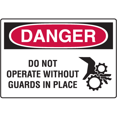 OSHA Danger Signs - Do Not Operate Without Guards In Place