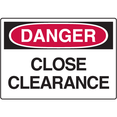 OSHA Danger Signs - Close Clearance