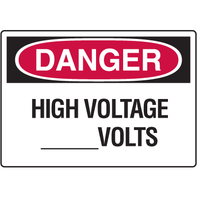 Danger Signs - High Voltage _____Volts
