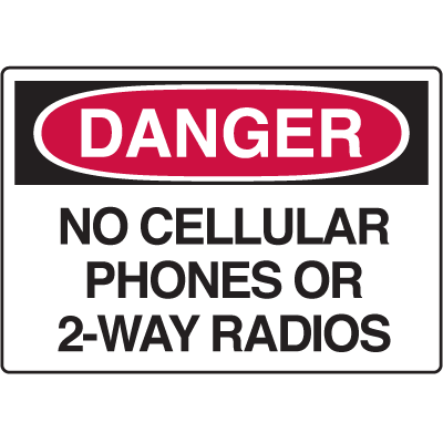 Danger Signs - No Cellular Phones Or 2-Way Radios