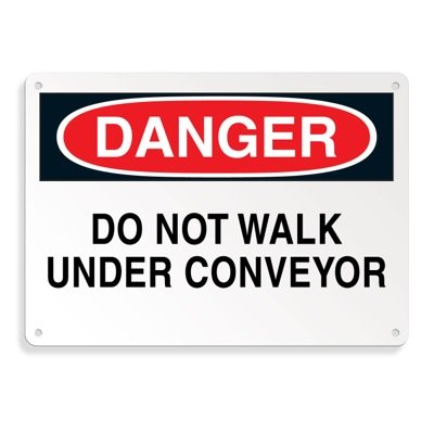 OSHA Danger Signs - Do Not Walk Under Conveyor