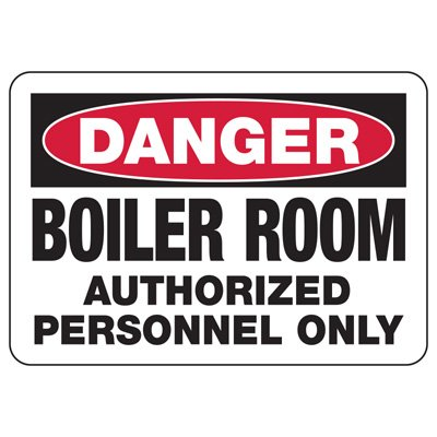 OSHA Danger Signs - Boiler Room Authorized Personnel Only
