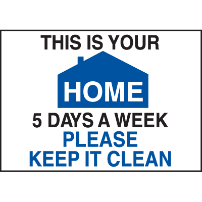 Deluxe Housekeeping And Cafeteria Signs - This is Your Home 5 Days a Week