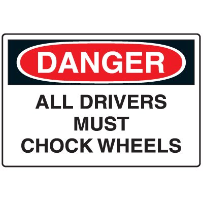Disposable Plastic Corrugated Signs - Danger All Drivers Must Chock Wheels