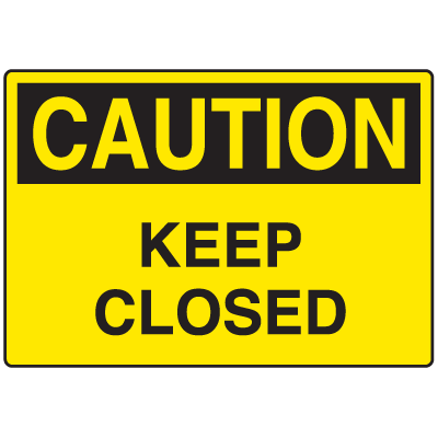 Door Safety Signs - Caution - Keep Closed