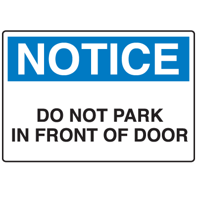 Door Safety Signs - Notice - Do Not Park In Front Of Door