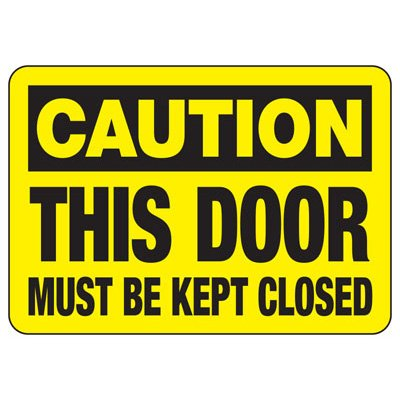 OSHA Caution Signs - This Door Must Be Kept Closed