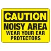 Caution Noisy Area Wear Your Ear Protectors - Machine Safety Signs