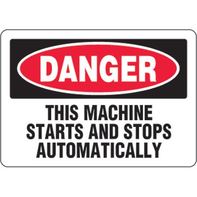 Eco-Friendly Signs - Danger This Machine Starts And Stops Automatically