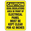 Caution OSHA Regulations Area Must be Kept Clear - Electrical Sign