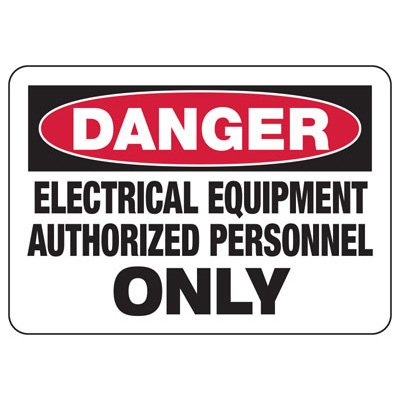 Electrical Equipment Authorized Personnel - Electrical Safety Signs