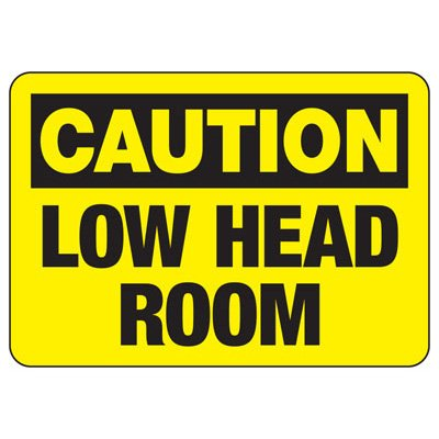 OSHA Caution Signs - Low Head Room