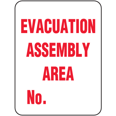 Evacuation Assembly Area No. __ Shelter Signs