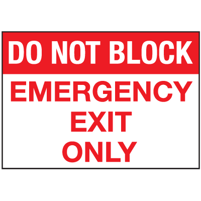 Do Not Block Emergency Exit Only Signs