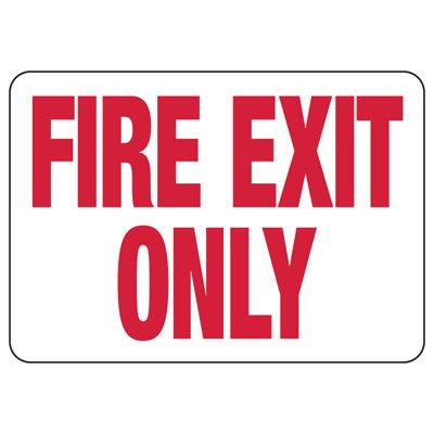 Fire Exit Only - Industrial Exit Signs