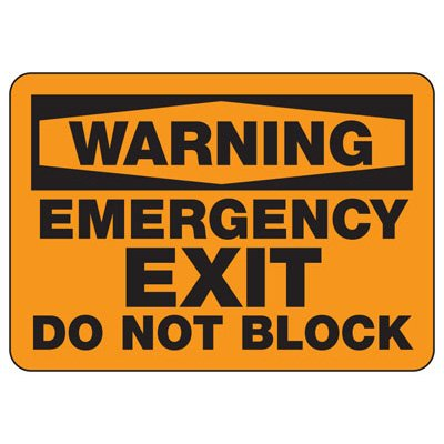 Warning Emergency Exit Do Not Block - Industrial Exit Signs