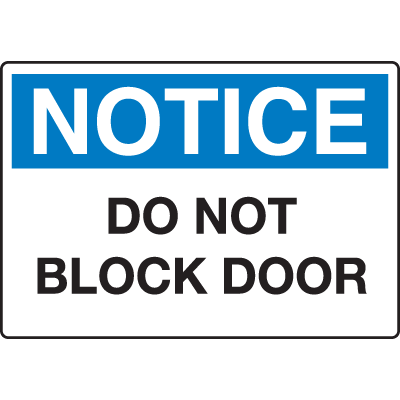 Extra Large Restricted Area Signs - Notice Do Not Block Door