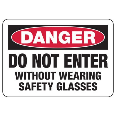 OSHA Danger Signs - Do Not Enter Without Wearing Safety Glasses