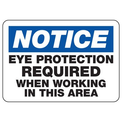 Notice Eye Protection Required When Working In Area - PPE Sign