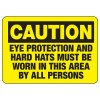 Caution Eye Protection And Hard Hats Must Be Worn - PPE Sign