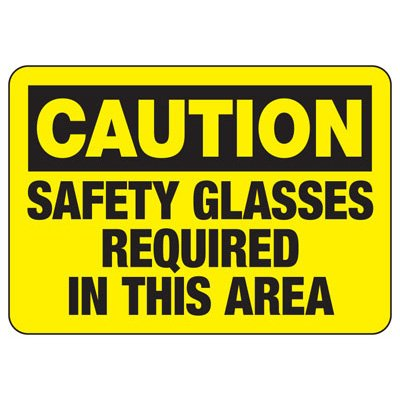 CautionSafety Glasses Required In This Area - PPE Sign