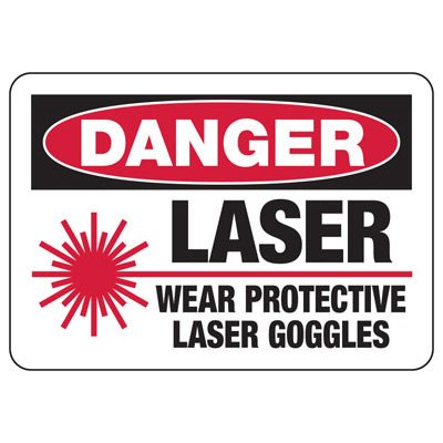 Danger Laser Wear Protective Goggles - Laser Safety Sign