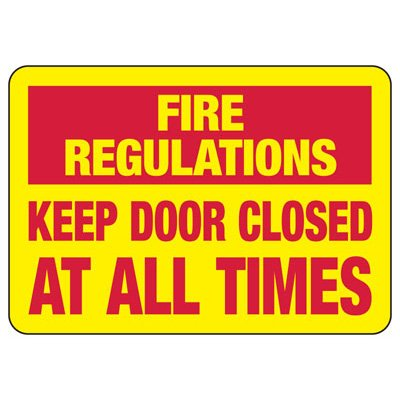 Fire Regulations Keep Door Closed At All Times - Fire Safety Sign