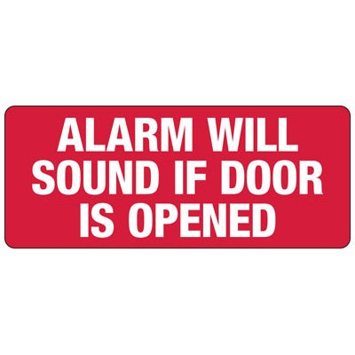 Alarm Will Sound If Door Is Opened - Industrial Fire Signs