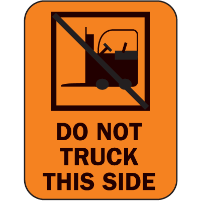 Do Not Truck This Side Fluorescent Handling Labels