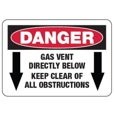 Gas Vent Below Clear Obstructions - OSHA Danger Signs