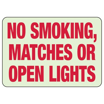 No Smoking Matches Or Open Lights - Glow-In-The-Dark No Smoking Signs