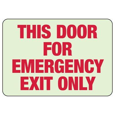 This Door For Emergency Exit Only - Glow-In-The-Dark Exit Signs