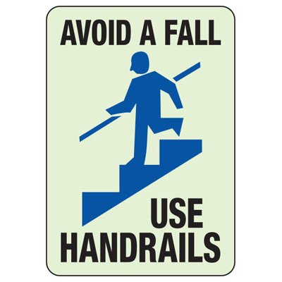 Avoid A Fall Use Handrails - Glow-In-The-Dark Safety Signs