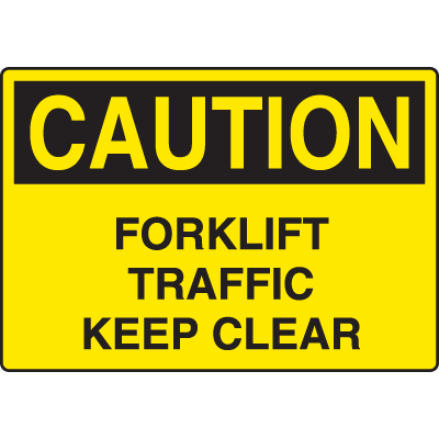Harsh Condition OSHA Signs - Caution - Forklift Traffic Keep Clear