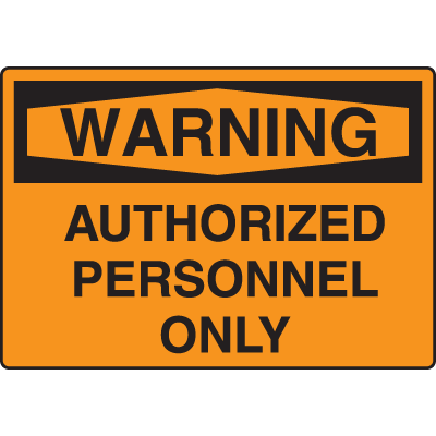 Harsh Condition OSHA Signs - Warning - Authorized Personnel Only