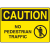 Harsh Condition OSHA Signs - No Pedestrian Traffic