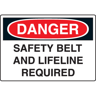 Harsh Condition OSHA Signs - Danger - Safety Belt Lifeline Required