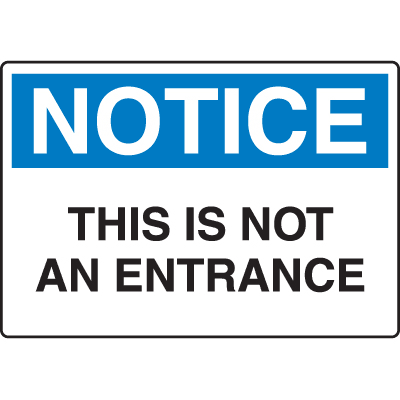 Harsh Condition OSHA Signs - Notice - Not An Entrance