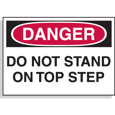 Hazard Warning Labels - Danger Do Not Stand On Top Step
