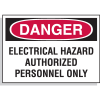 Hazard Warning Labels - Danger Electrical Hazard Authorized Personnel Only