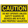 Hazard Warning Labels - Caution Do Not Operate Unless Safety Guards Or Devices Are In Place And Properly Adjusted