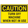 Hazard Warning Labels - Caution Turn Off Machine When Not In Use