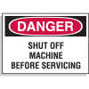 Hazard Warning Labels - Danger Shut Off Machine Before Servicing