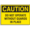 Caution Labels - Do Not Operate Without Guards in Place