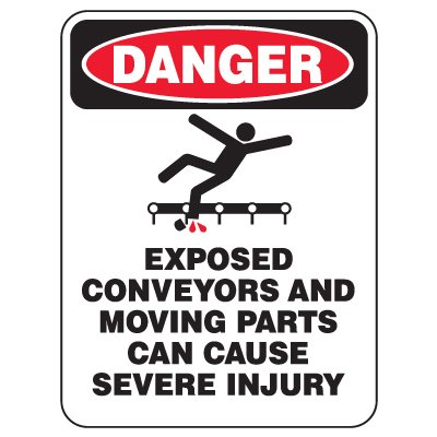 Heavy Duty Conveyor Signs - Danger Exposed Conveyors And Moving Parts Can Cause Severe Injury