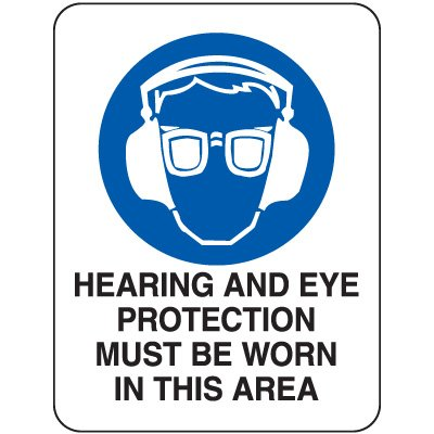 Heavy-Duty Hazardous Work Site Signs - Hearing And Eye Protection Must Be Worn In This Area